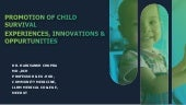 Promotion of child survival -Experiences, innovations and opportunities