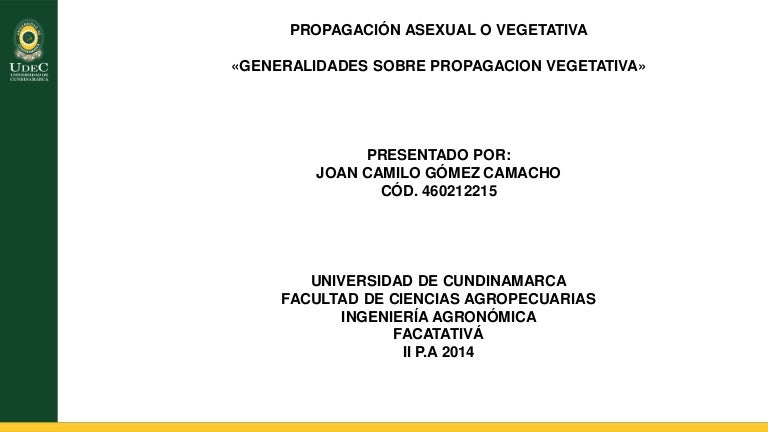 Propagacion vegetativa o asexual and sexual reproduction