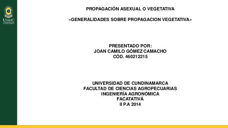 Propagacion vegetativa o asexual and sexual reproduction