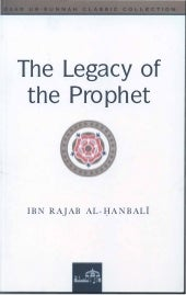 The Legacy of the Prophet (نور الاقتباس) | Ibn Rajab al-Hanbali