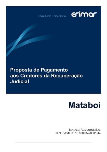 Mataboi Alimentos S.A. - Proposta aos credores do plano de recuperação judicial