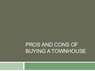 Pros and cons of buying a townhouse