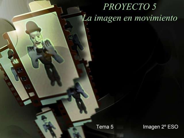 Proyecto 5: La imagen en movimiento