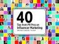 40 Top PR Pros Share Their Secrets For Effective Influencer Marketing
