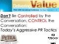 PRSA 2009 International Conference - Don't Be Controlled by the Conversation, CONTROL the Conversation: Today's Aggressive PR Tactics