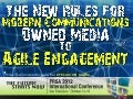 The New Rules For Modern Communications: Owned Media to Agile Engagement at PRSA 2012