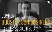 Comment booster son business par les Social Media ?