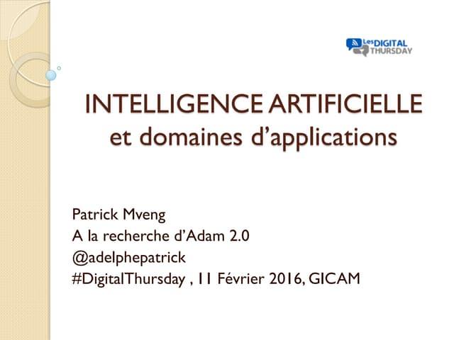 Présentation intelligence artificielle et domaines d'applications - #DigitalThursday #Edition8