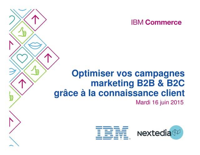 Séminaire IBM Marketing Cloud : Présentation Stratégie et Vision IBM pour les organisations marketing - 16 06 2015
