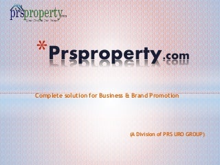 "prsprioperty.com ""your dream our vision "" a Major division of prs uro group. this is a group of companies deals with food products , real estate , education and footwewew"