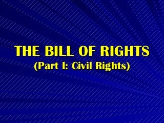 The Philippine Bill of Rights: Civil Rights