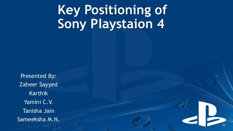 Key Positioning Of Sony Playstaion 4