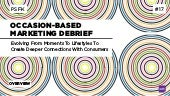 Occasion-Based Marketing Debrief