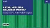 Retail Health & Wellness Debrief