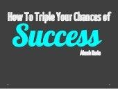 Psychology of success: triple your chances of success with this simple success technique