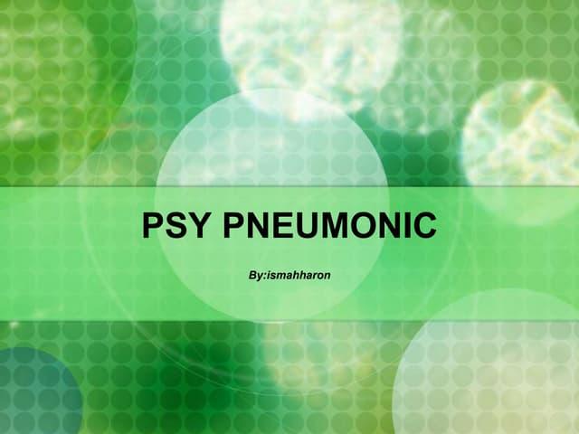 Psy pneumonic