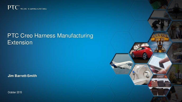 Ptc creo harness manufacturing extension (hmx) sales presentation