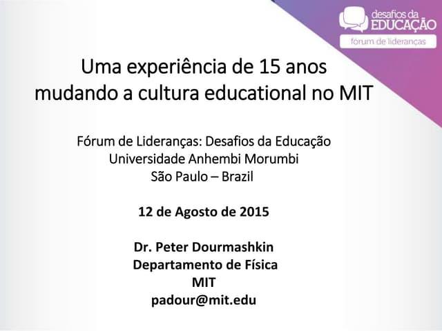 """""""Uma experiência de 15 anos mudando as Culturas Educacionais no MIT"""", por Peter Dourmashkin"""