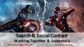 Search & Social Content Working Together & Separately
