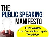 Public speaking manifesto - 10 public speaking rules your audience expects you to follow