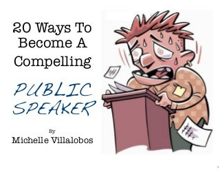 """""""Speak Easier: 20 Tips, Tricks & Techniques To Become A Compelling Public Speaker"""" - By Michelle Villalobos"""