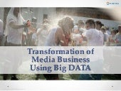 Transformation of Media Business Using Big DATA