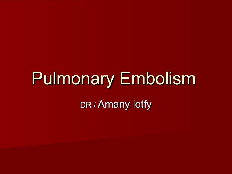 Pulmonaryembolism 121018130338 Phpapp02 Thumbnail 4cb1350565482