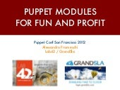 Puppet modules for Fun and Profit