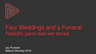 Four Weddings and a Funeral: Five Real(ish) Video Game Deal War Stories