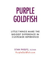 Purple Goldfish minibuk: Little Things Can Make the Biggest Difference in Business