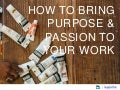 How to Bring Purpose and Passion to Your Work [webcast]