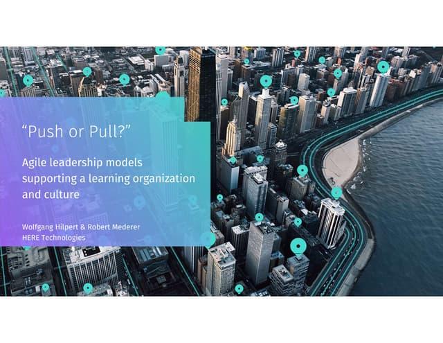 Push or pull   agile leadership model - 2019-11-06 w hilpert-rmederer