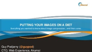 Putting Your Images on a Diet (SmashingConf, 2014)