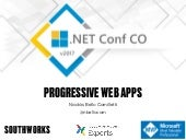 Progressive Web Apps - .NET Conf CO 2017