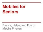 Digital Gap Session 1: Mobiles for Seniors