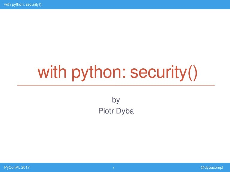 PyConPL 2017 - with python: security