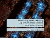 Measuring and Predicting Departures from Routine in Human Mobility