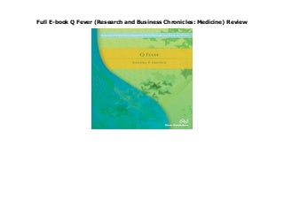 Full E-book Q Fever (Research and Business Chronicles: Medicine) Review