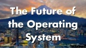 The Future of the Operating System -  Keynote LinuxCon 2015