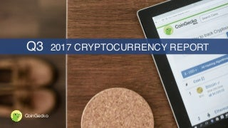 Q3 2017 Cryptocurrency Report by CoinGecko