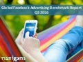 Q3 2016 Benchmark Report: Advertisers on Facebook Scale Revenue Through Video and Dynamic Ads