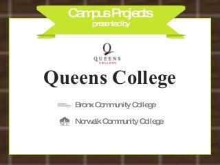 Queens College, Bronx CC, Norwalk CC