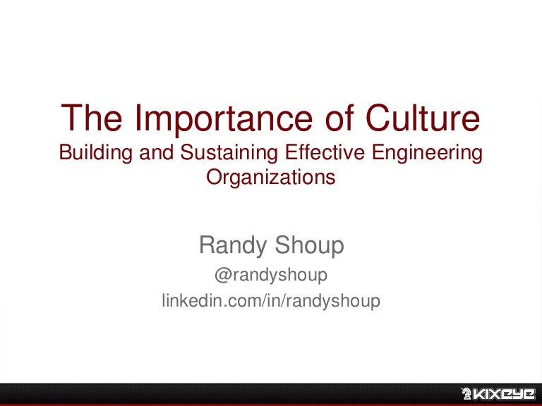The Importance Of Culture Building And Sustaining Effective Enginee