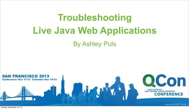 Troubleshooting Live Java Web Applications