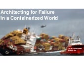 Architecting for Failure in a Containerized World