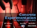 Concrete Experimentation in Agile Environments at LAST Conference 2015