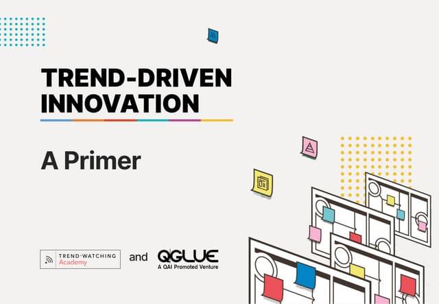 Trend-driven innovation - a primer