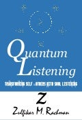 Quantum Listening: Transforming Self & Others with Soul Listening