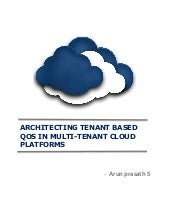 ARCHITECTING TENANT BASED QOS IN MULTI-TENANT CLOUD PLATFORMS