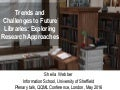 Trends and Challenges to Future Libraries: Exploring Research Approaches